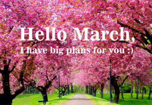 big plans for march