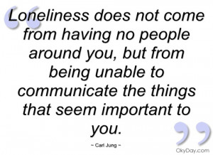 loneliness does not come from having no carl jung