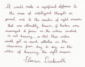 ... Quotes - Eleanor Duckworth - The Cause of Intelligent Thought