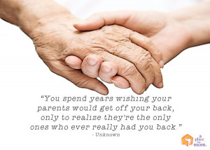 You spend years wishing your parents would get off your back, only to ...
