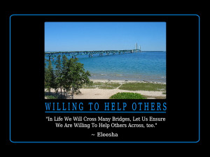 ... , Let Us Ensure We R Willing To Help Others Across too.