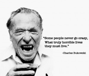 Charles Bukowski quotes life