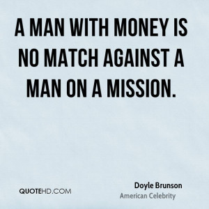 man with money is no match against a man on a mission.