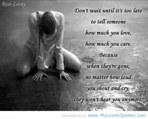 Sad Quote - Don't Wait Until It's Too Late.