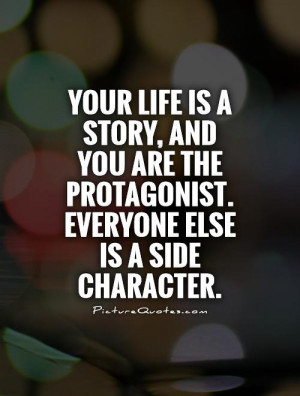 Life Quotes Story Quotes Character Quotes Live Your Life Quotes