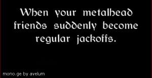 metalHead - quotes- part 2