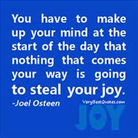 osteen quotes way is going to steal your joy joel osteen inspirational ...