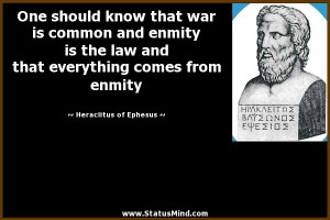 ... comes from enmity - Heraclitus of Ephesus Quotes - StatusMind.com