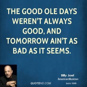 billy-joel-billy-joel-the-good-ole-days-werent-always-good-and.jpg