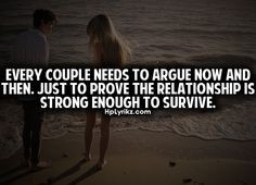 couple needs to argue not and then, just to prove the relationship ...