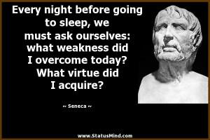 ... today? What virtue did I acquire? - Seneca Quotes - StatusMind.com