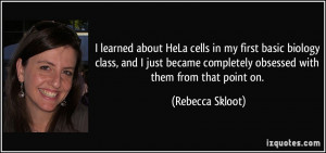 learned about HeLa cells in my first basic biology class, and I just ...