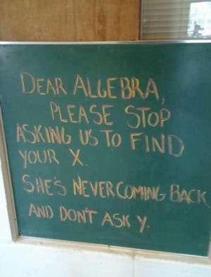 Yeah, algebra! Get over it already!! #sooverit #consciousliving