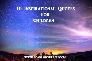 speech therapy 10 inspirational quotes for children speech therapy 10 ...