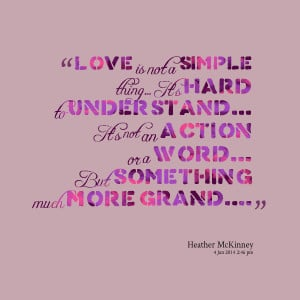 Quotes Picture: love is not a simple thing it's hard to understand it ...