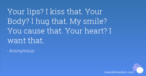 Want to Kiss Your Lips Quotes