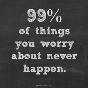 Wednesday Wisdom: Don't Worry. Be Happy.