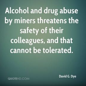 David G. Dye - Alcohol and drug abuse by miners threatens the safety ...