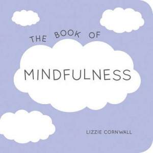 The Book of Mindfulness: Quotes, Statements and Ideas for Peaceful and ...