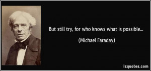 More Michael Faraday Quotes