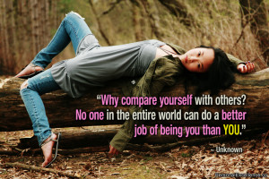 """Inspirational Quote: """"Why compare yourself with others? No one in ..."""