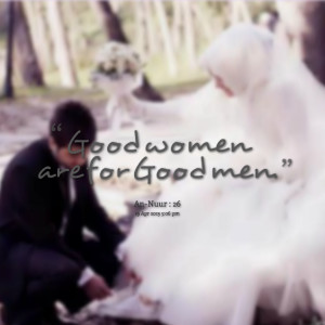 Quotes Picture: good women are for good men