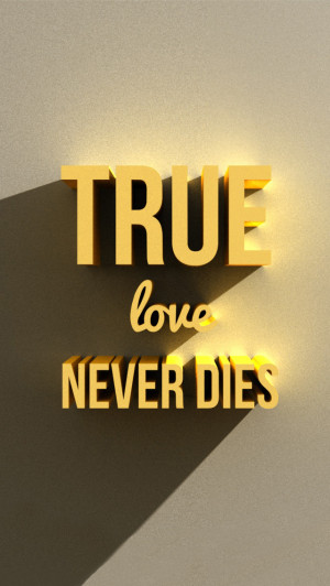 Quotes True Love Never Dies
