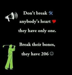 Funny Quotes - Dont break their hearts .. More