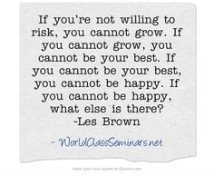 ... cannot be happy what else is there les brown inspiration brown quotes