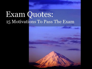 Motivational Quotes for Students Taking Exams