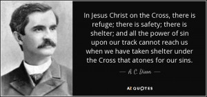 In Jesus Christ on the Cross, there is refuge; there is safety; there ...