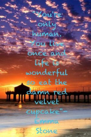 Emma stone, quotes, sayings, on life