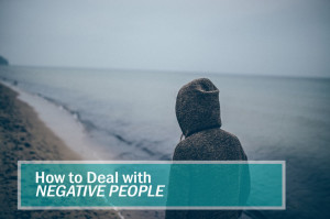 It's inevitable: we will all deal with negative people at some point ...