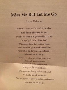 Miss Me But Let Me Go. Visit the Perfect Memorials website for many ...