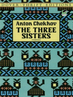 The Three Sisters (Dover Thrift Editions) by Anton Chekhov. $3.08. 64 ...