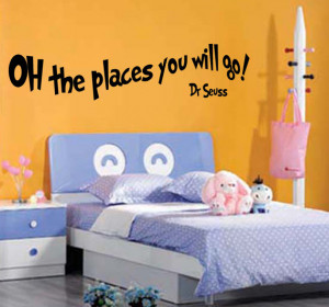 Oh the places you will go, Dr Seuss Quote Wall Art Sticker WA408