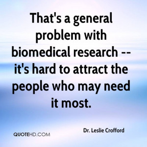 That's a general problem with biomedical research -- it's hard to ...