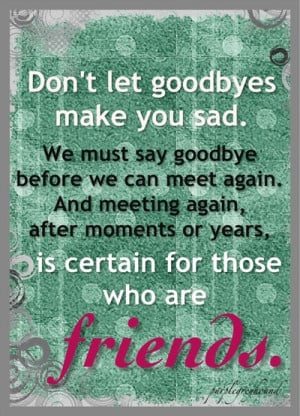 ... we left off this quote makes me feel better about those long goodbyes