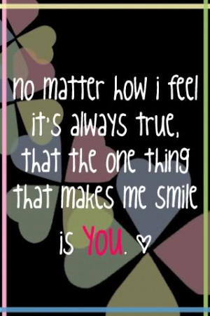 You Make Me Smile Quotes Images You make me smile