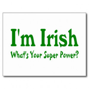 Im Irish Whats Your Super Power Post Card