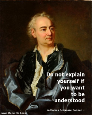 ... want to be understood - James Fenimore Cooper Quotes - StatusMind.com