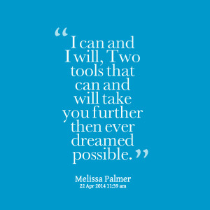Quotes Picture: i can and i will, two tools that can and will take you ...