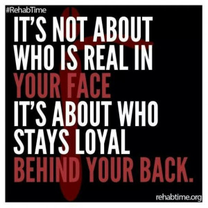 So true. Loyalty is the essential thing. A keystone. Without loyalty ...