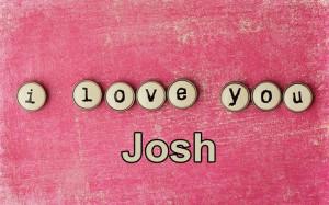 love you Josh