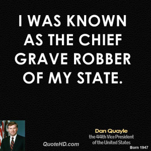 was known as the chief grave robber of my state.