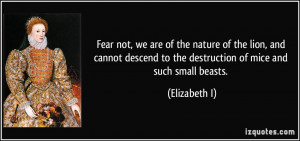 ... to the destruction of mice and such small beasts. - Elizabeth I