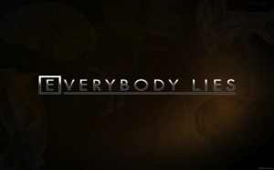 quotes about lying – quotes dr house everybody lies best wallpapers ...