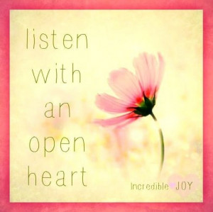 Open heart quote via www.Facebook.com/IncredibleJoy