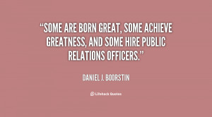 ... Boorstin-some-are-born-great-some-achieve-greatness-46923.png