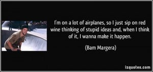 quote-i-m-on-a-lot-of-airplanes-so-i-just-sip-on-red-wine-thinking-of ...